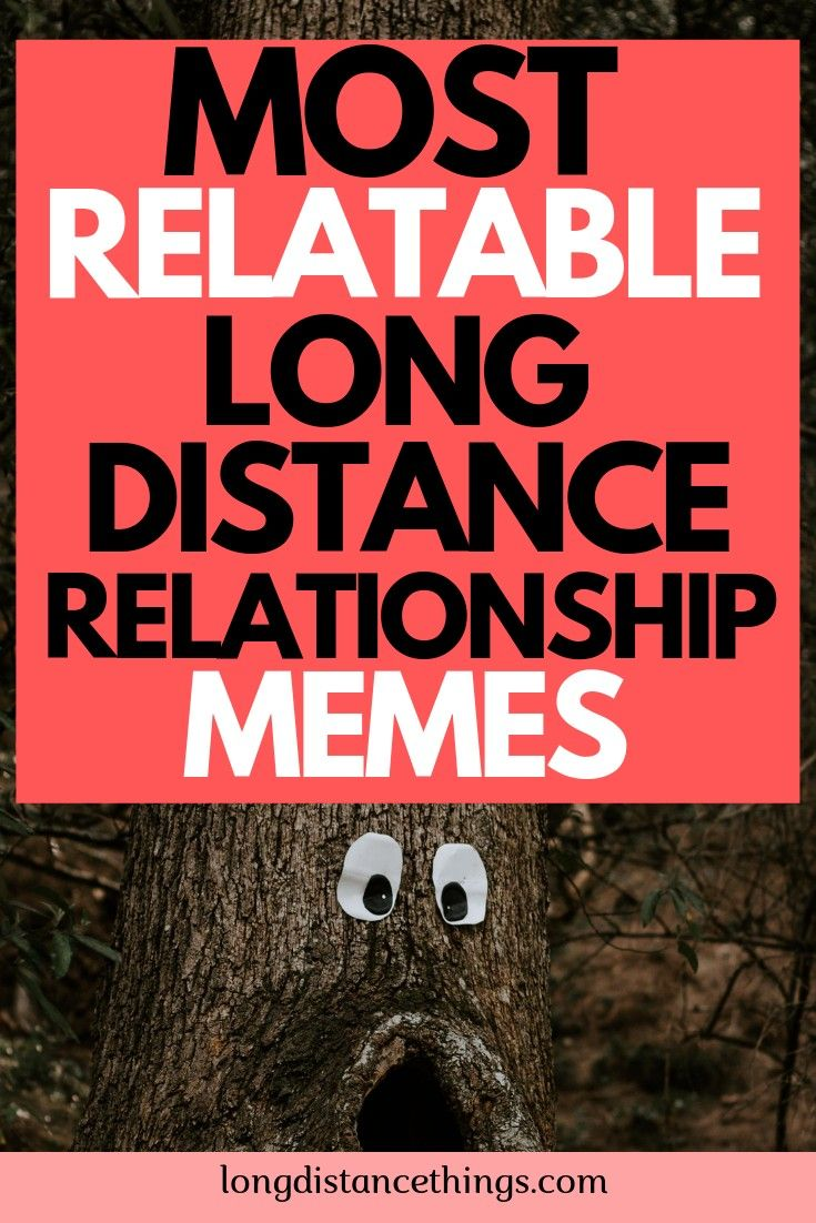 Most Relatable Long Distance Relationship Memes Long Distance Relationship Memes Distance Relationship Long Distance Relationship