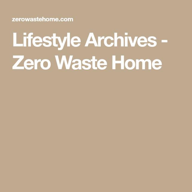 Lifestyle Archives Zero Waste Home Zero Waste