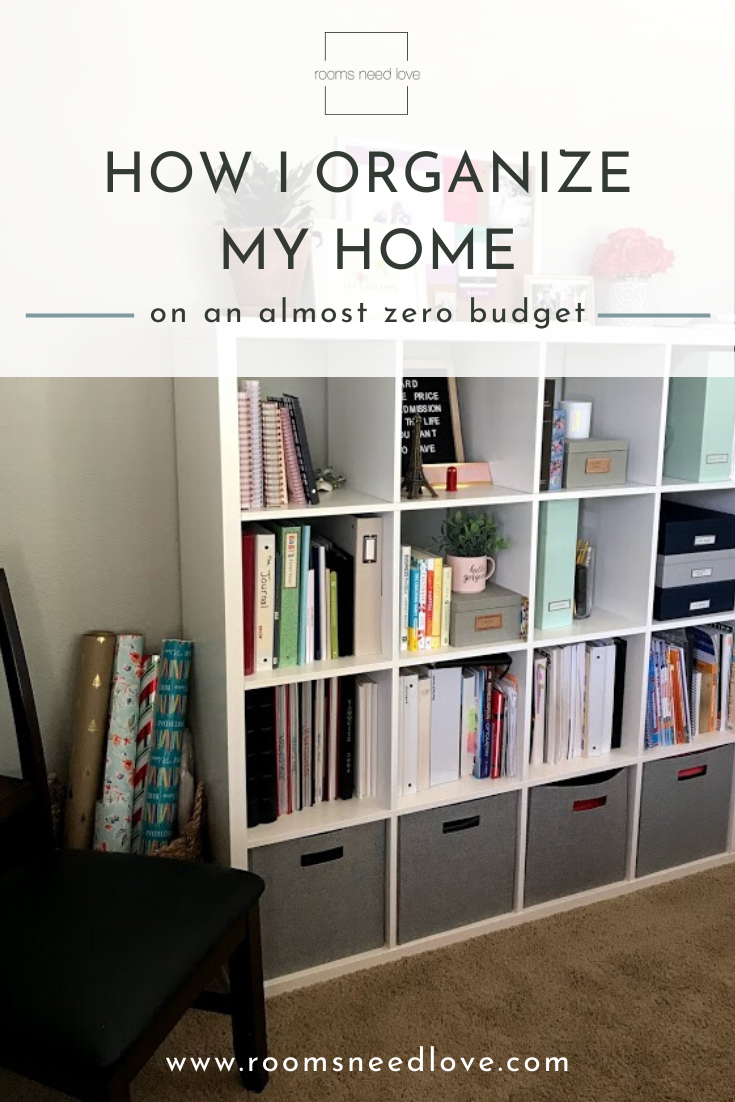 How I Organize My Home On An Almost Zero Budget Rooms Need Love In 2020 Organization Organize Your Life Home Organization Hacks