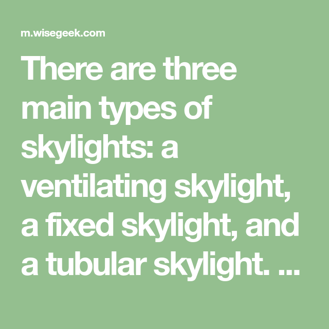 Best There Are Three Main Types Of Skylights A Ventilating 400 x 300
