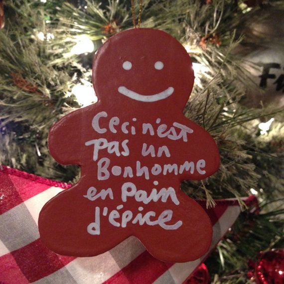 Ceci nest pas un Bonhomme en Pain d'epice = This is not a Gingerbread Man : 4 Paper Mache Christmas Ornament w/Bold Brush Script
