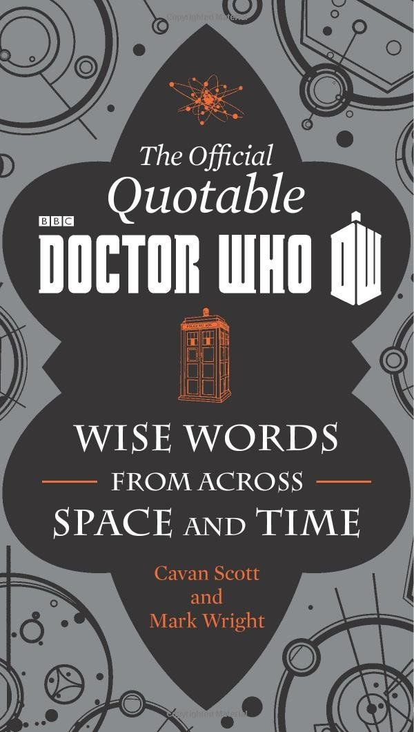 The Official Quotable #DoctorWho: Wise Words From Across Space and Time - http://amzn.to/1qShuPQ