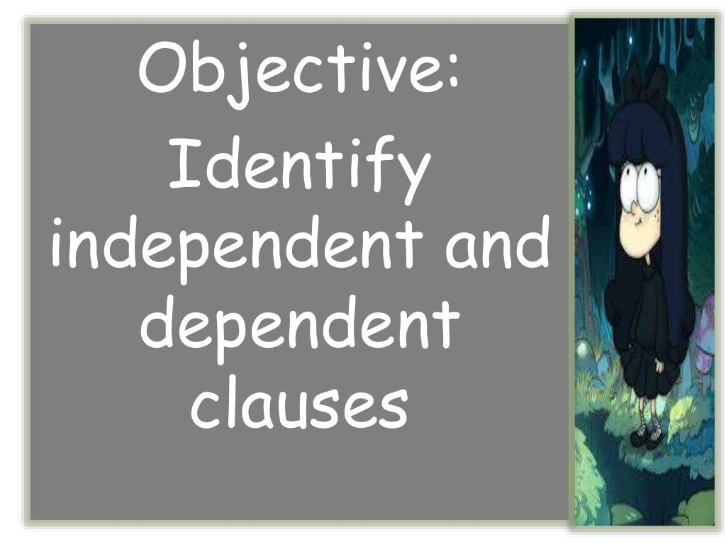 Identifying Independent And Dependent Clause By Ailyn Joy