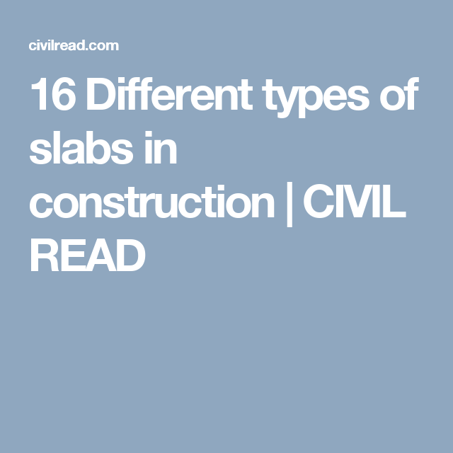 16 Different Types Of Slabs In Construction Civil Read Slab Types Of Concrete Different Types