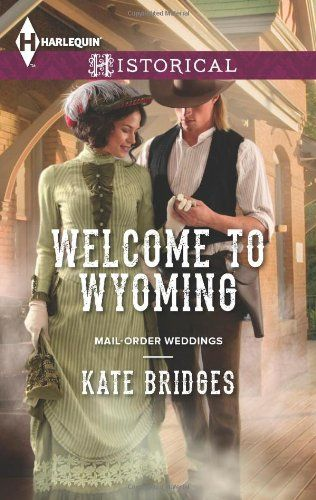 Download Free Welcome To Wyoming Harlequin Historicalmail Order