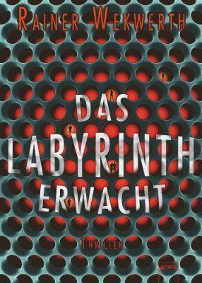 Das Labyrinth erwacht: Thriller