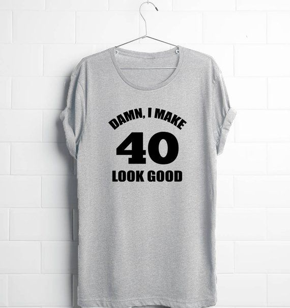 40th Birthday Shirt