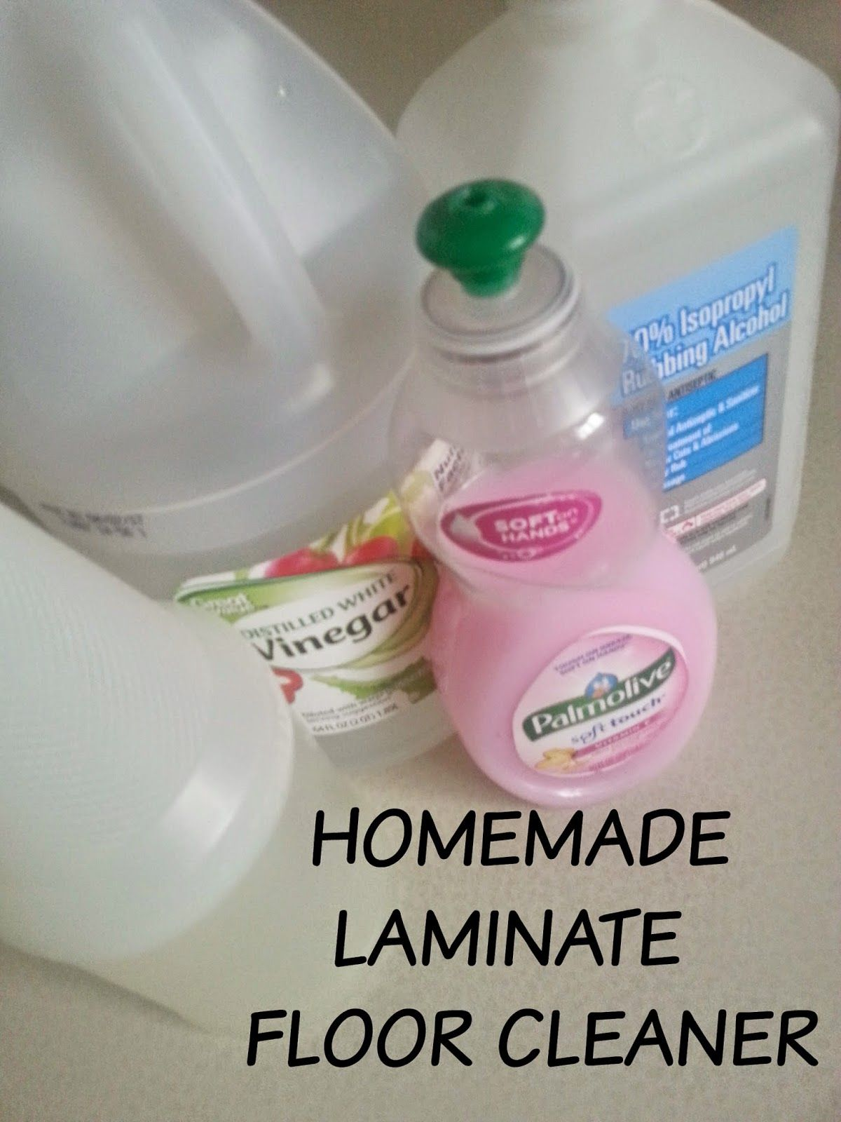HOMEMADE LAMINATE FLOOR CLEANER 1 cup water 1 cup rubbing alcohol 1 ...