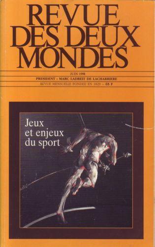 Revue Des Deux Mondes : Jeux Et Enjeux Du Sport N° 6