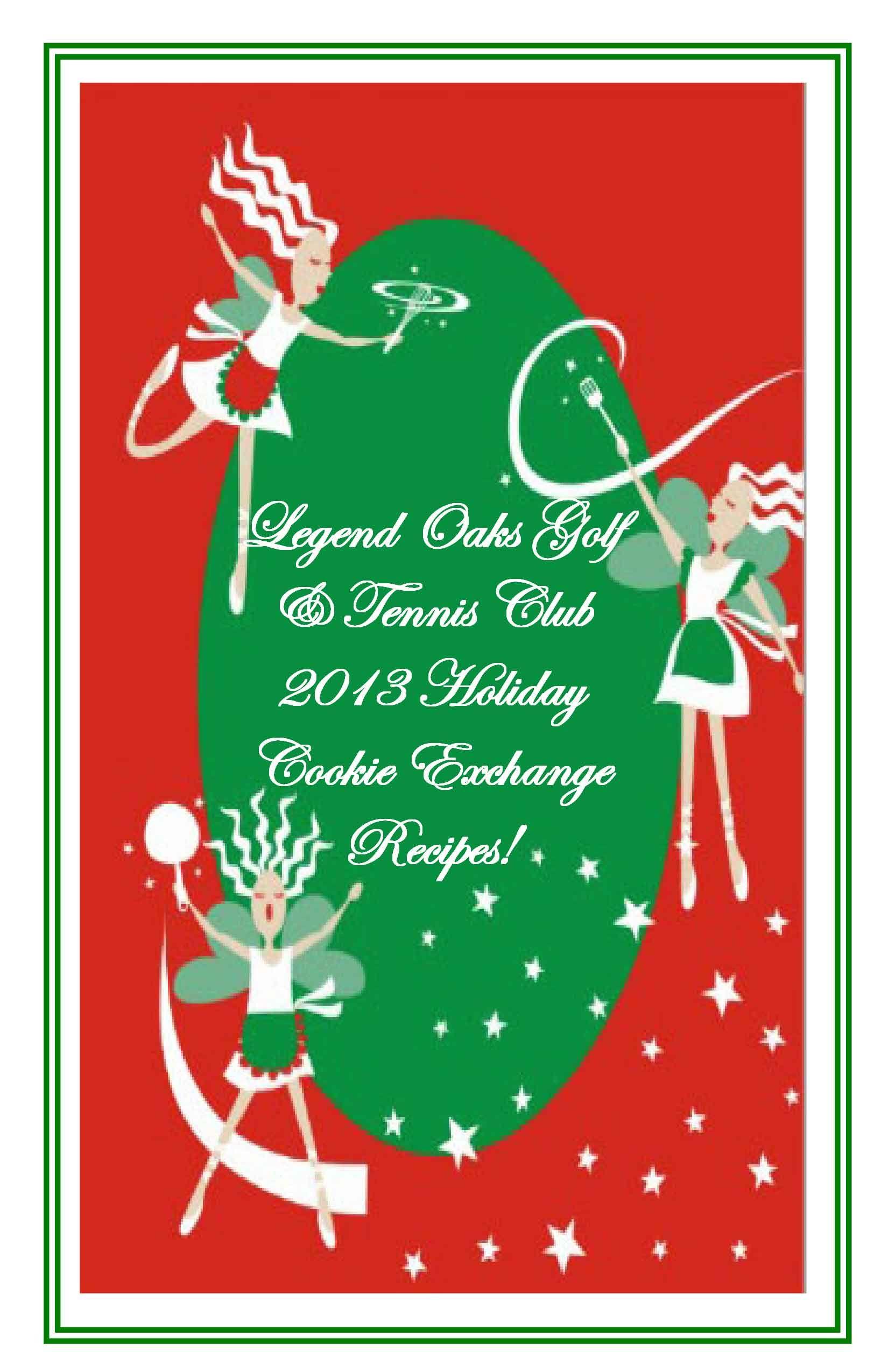 2013 Legend Oaks Christmas Cookie Exchange Recipe Booklet!