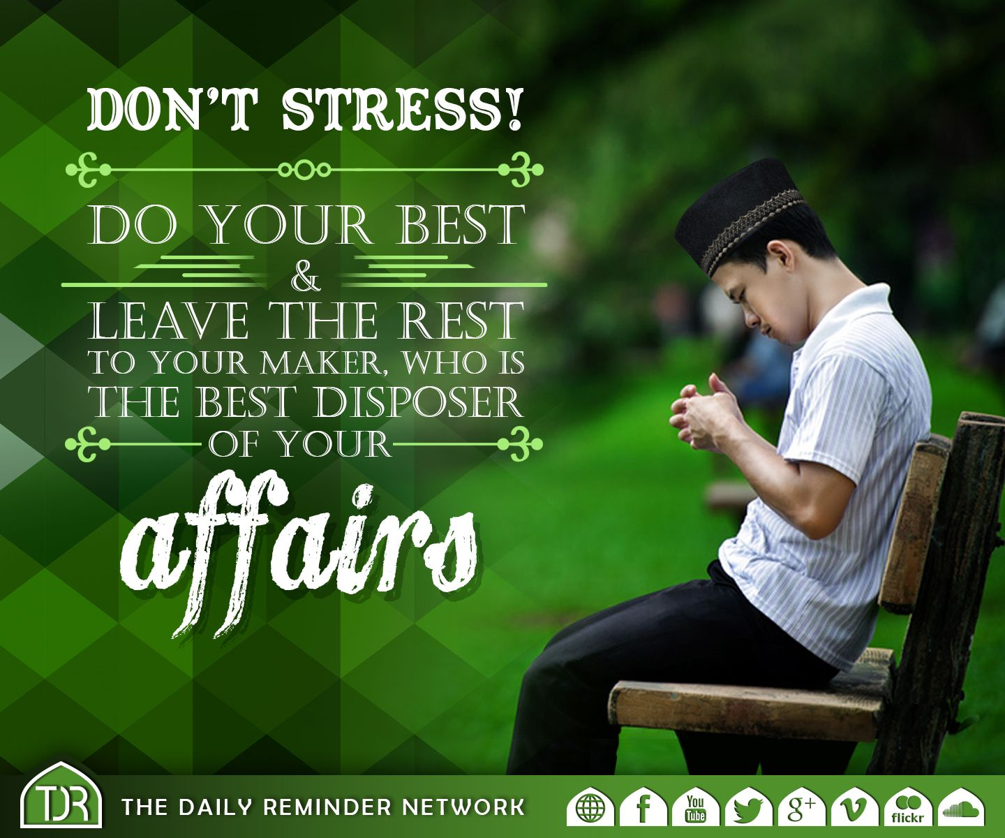 Don't Stress! Do Your Best & Leave The Rest To Your Maker