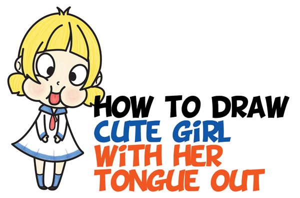 How to Draw a Cute Cartoon Girl (Chibi) Sticking Her Tongue Out Easy ...