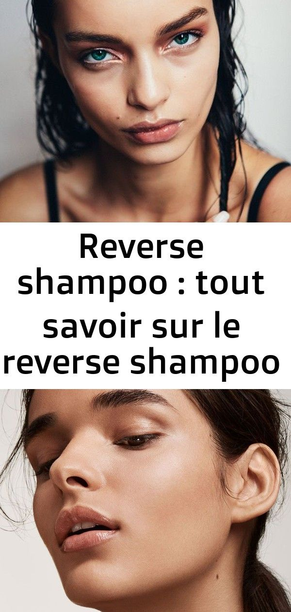 Reverse shampoo  tout savoir sur le reverse shampoo 14 Reverse shampoo  tout savoir sur le reverse shampoo PRO FILTR Do you want to lose weight  tone your body We have ju...