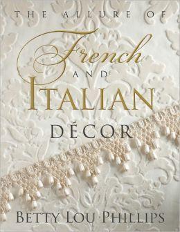 The Allure of French & Italian Decor