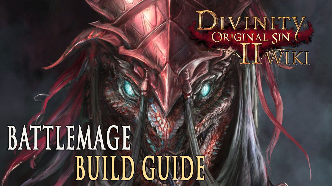 Divinity Original Sin 2 Build Guide for the Battlemage