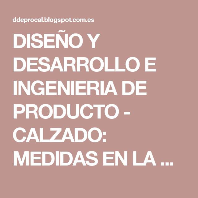 DISEÑO Y DESARROLLO E INGENIERIA DE PRODUCTO - CALZADO: MEDIDAS  EN LA  HORMA