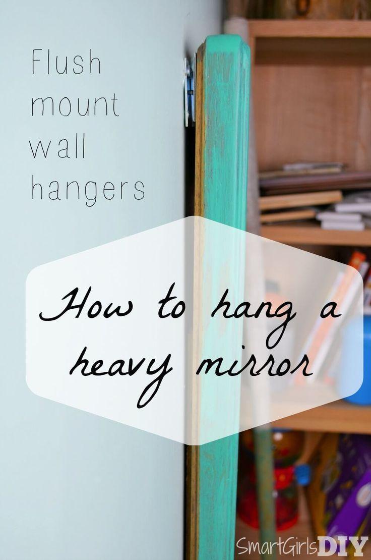 How To Hang A Heavy Mirror Heavy Mirror Framed Mirror Wall