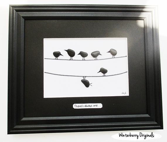 Pebble Art There S Always One 10 X 12 Black Frame Original Wall Art Funny Art Pebble Bird Pebble Art Funny Art Art