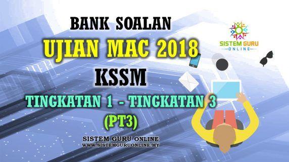Bank Soalan Ujian Mac 2018 Kssm Tingkatan 1 Tingkatan 3