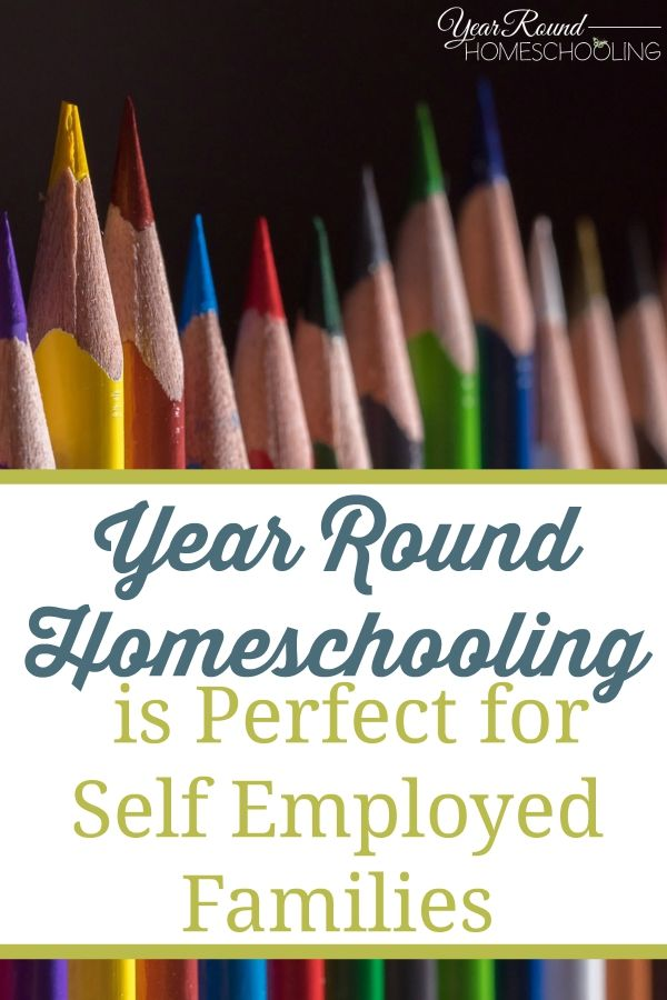 Year Round Homeschooling is Perfect for Self Employed Families - By Misty Leask #Homeschooling #Help #Encouragement #SelfEmployed
