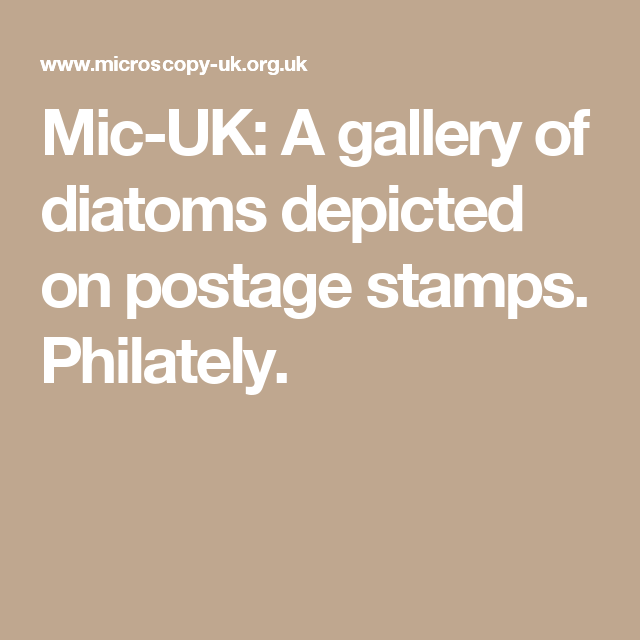 Mic-UK: A gallery of diatoms depicted on postage stamps. Philately.