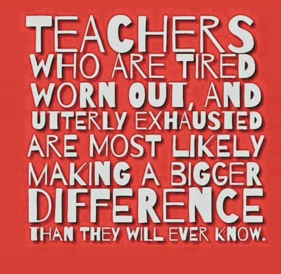 Image result for teacher worn out make a difference