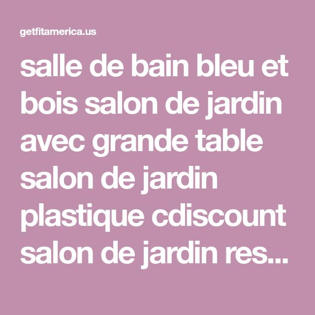 salle de bain bleu et bois salon de jardin avec grande table ...