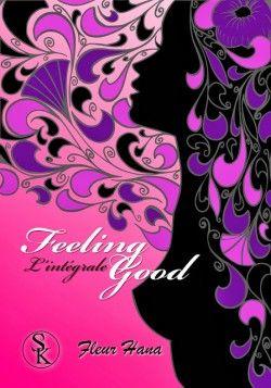 """""""Feeling good l'intégrale"""" de Fleur Hana, enfin un roman érotique que j'ai aimé et qui m'a en plus fait rire !  http://cocomilady2.revolublog.com/feeling-good-l-integrale-de-fleur-hana-enfin-un-roman-erotique-que-j-a-a113321944"""