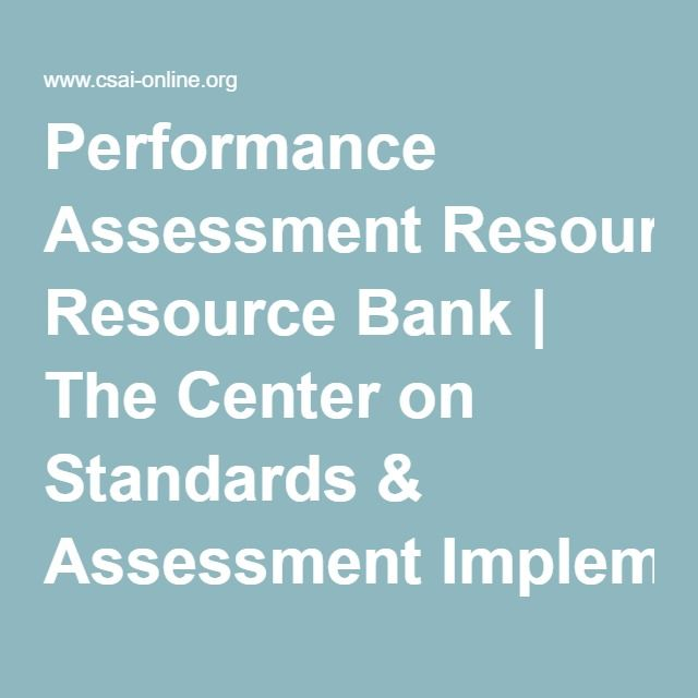Performance Assessment Resource Bank The Center on Standards - performance assessment