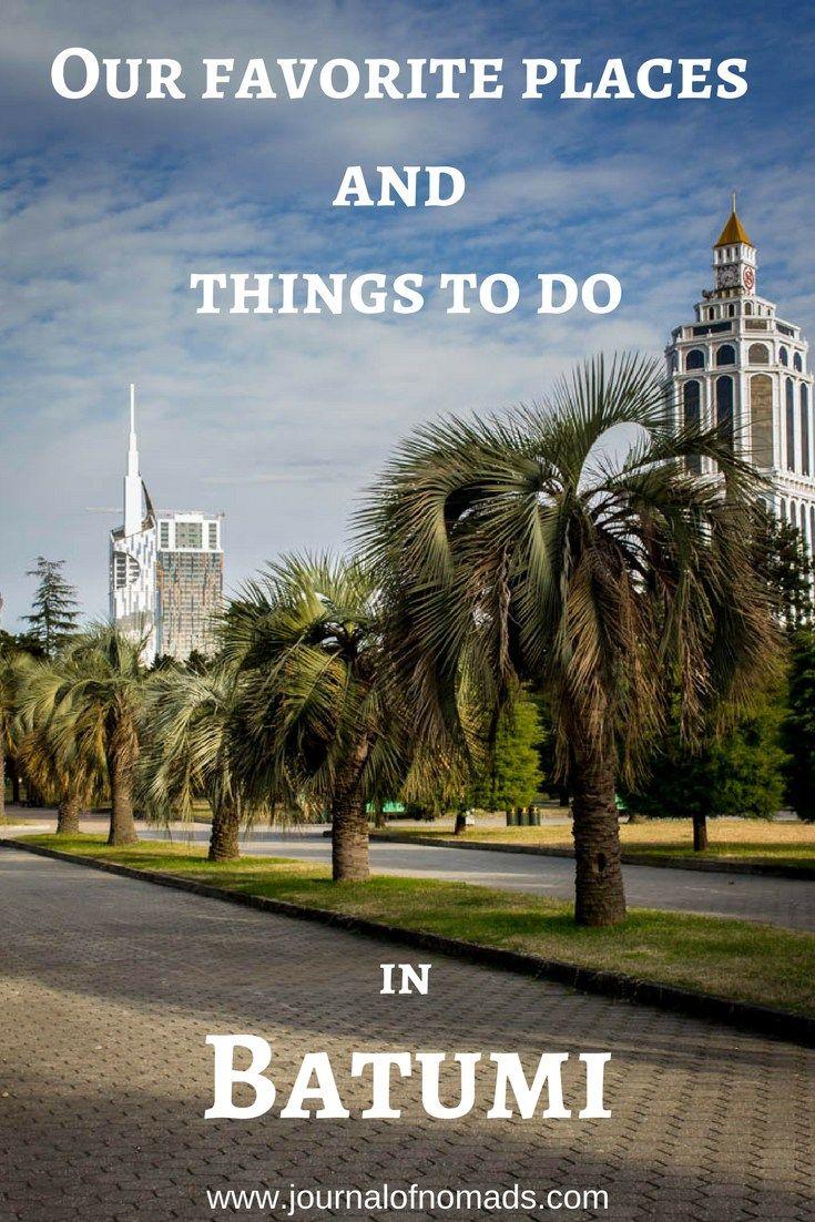 Top Things To Do In Batumi Georgia Batumi Georgia Places To