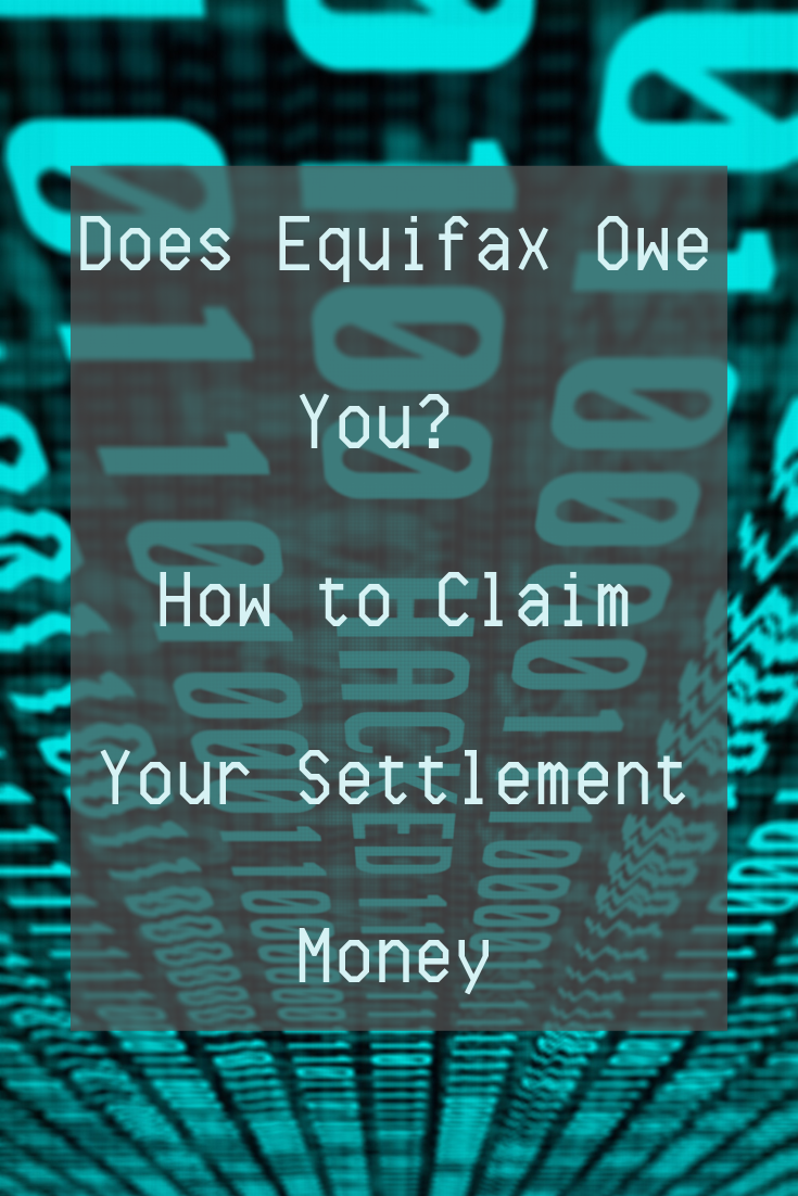 Does Equifax Owe You How To Claim Your Settlement Money Money How To Find Out About Me Blog