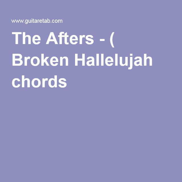 The Afters - ( Broken Hallelujah chords ) | music for the guitar ...