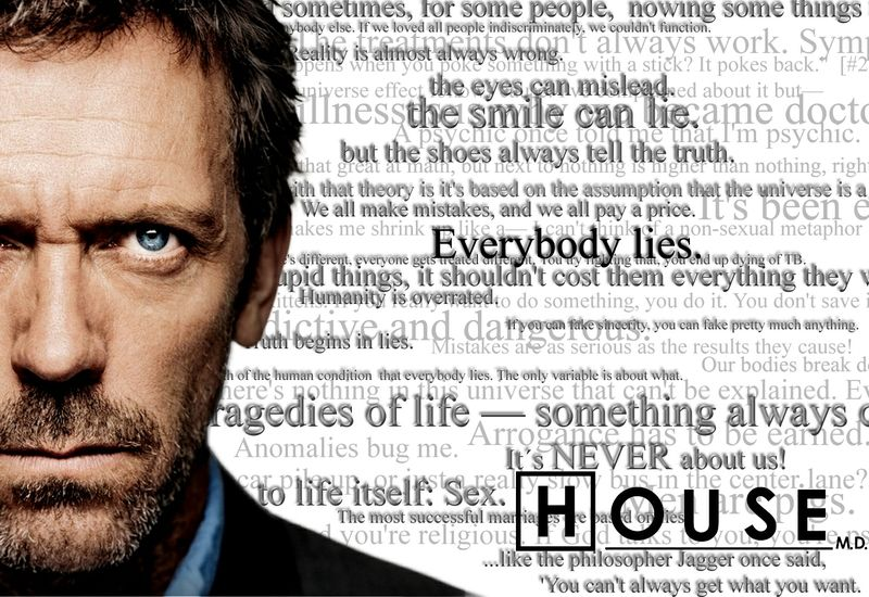 Tv Quotes Dr House Hugh Laurie Everybody Lies