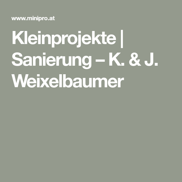 Kleinprojekte Sanierung K J Weixelbaumer Sanierung Und Projekte