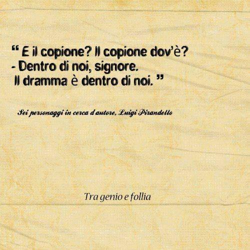 Luigi Pirandello Sei Personaggi In Cerca D Autore Citazioni