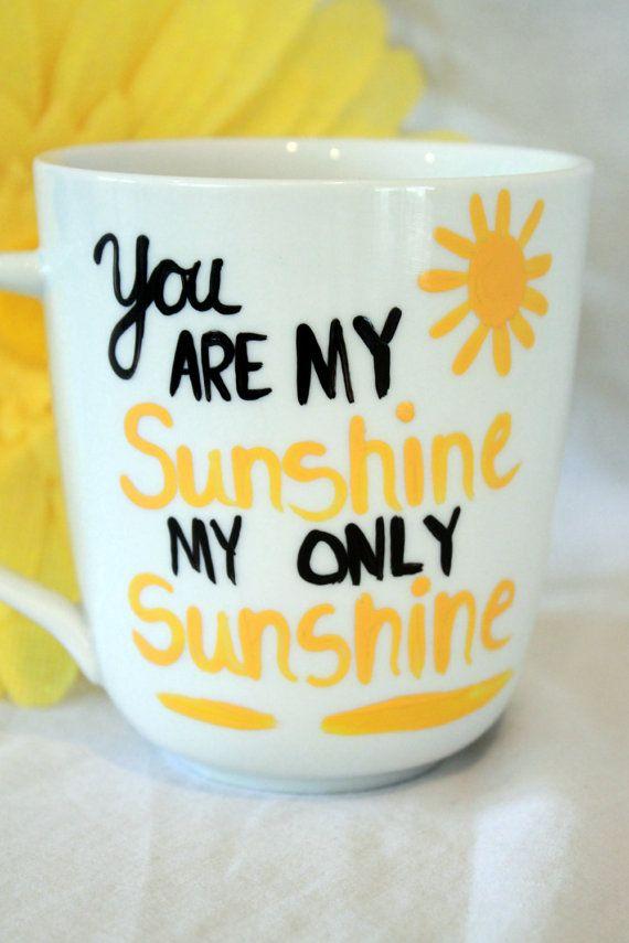 You Are My Sunshine Coffee Mug By Brusheswithaview On Etsy 15 00
