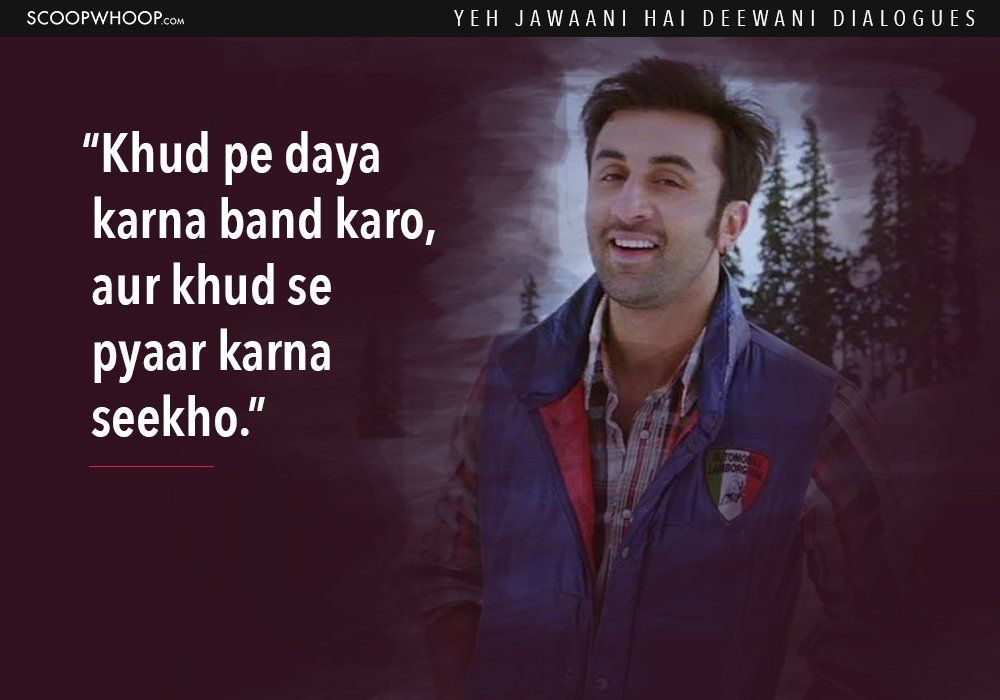 14 Yeh Jawaani Hai Deewani Dialogues That Prove It S Our Generation S Favourite Coming Of Age Film Bollywood Love Quotes Bollywood Quotes Yjhd Quotes