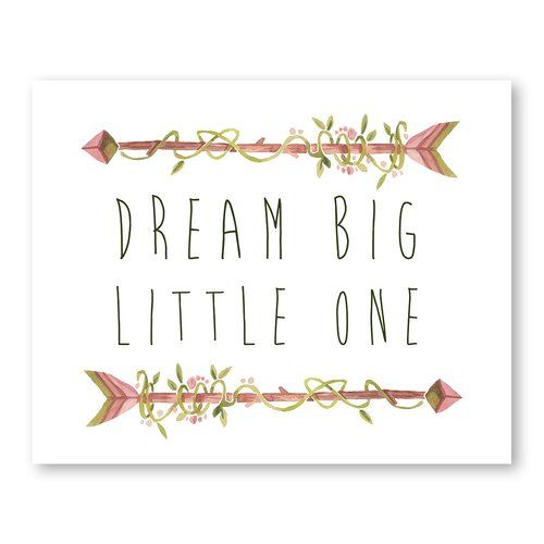 Poster Dream Big Little One Americanflat Größe: 30 cm H x 41 cm B #biglittlecanvas