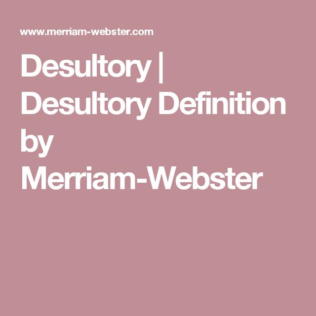 Marvelous Definition Of DESULTORY