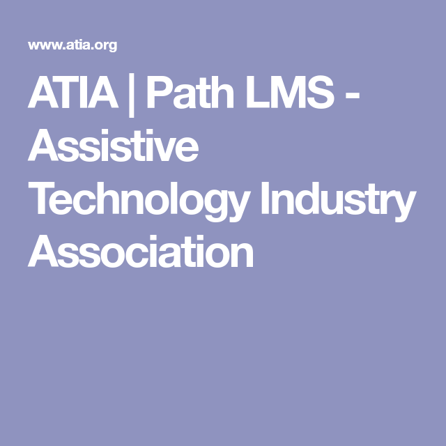 ATIA Path LMS Assistive Technology Industry