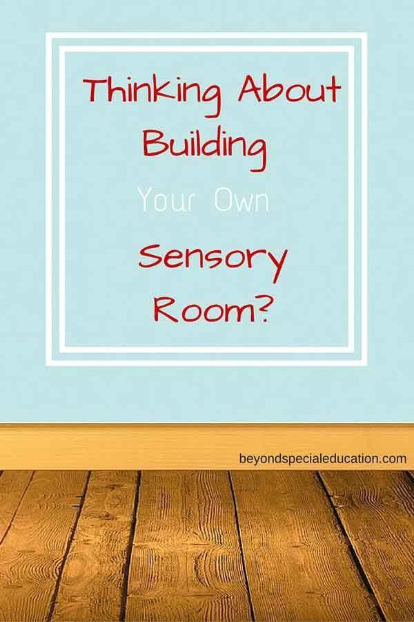Sensory Integration Room Design: Thinking About Building Your Own Sensory Room Is A Great