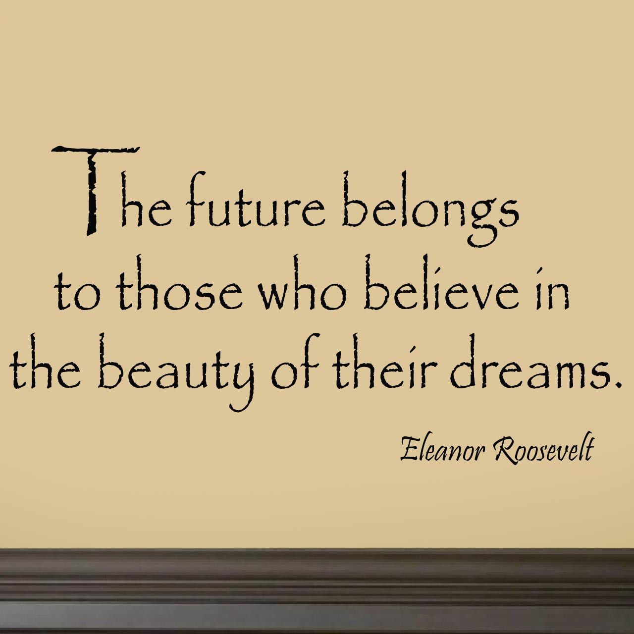 The Future Belongs Quote Vinyl Wall Art Eleanor Roosevelt Home Decal ...
