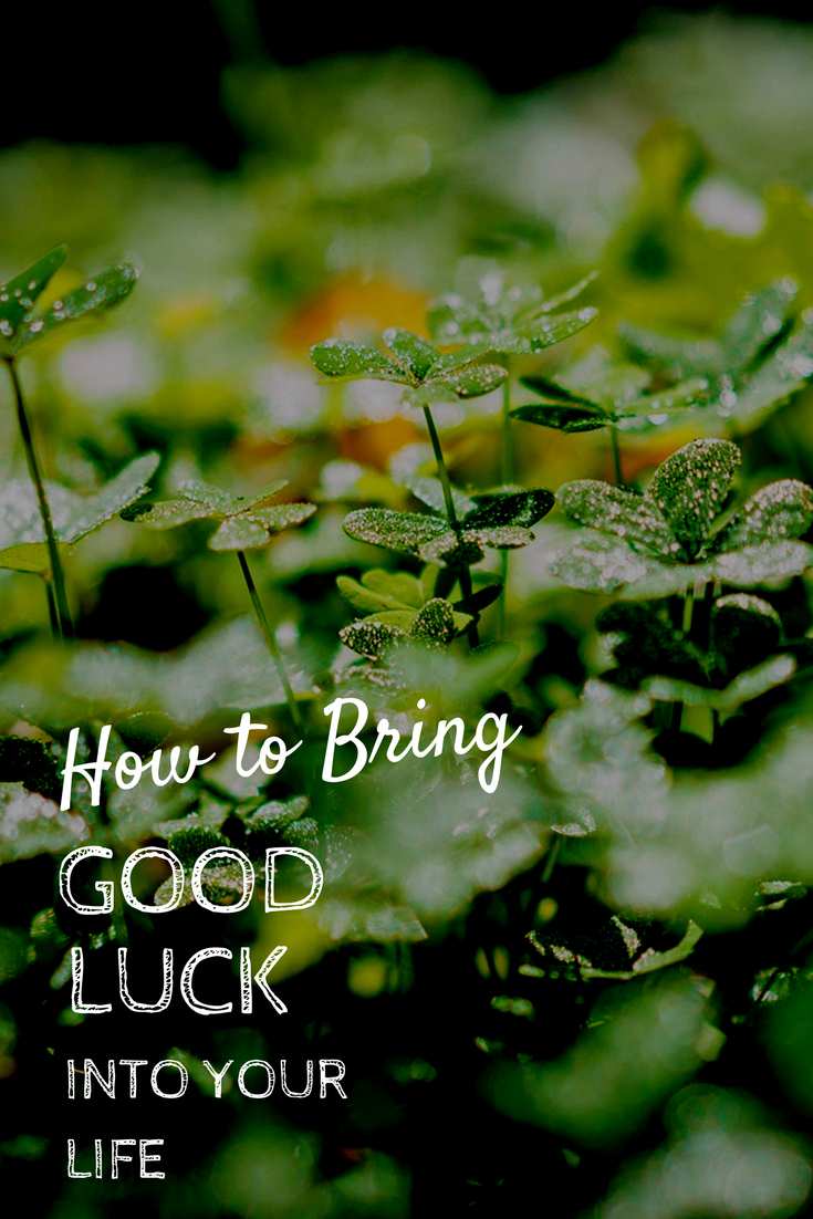 Unfortunately No One Is Just Born Lucky Or Destined For Continual Luck Throughout Their Lifetime You Can However Bring More Into Your Life With
