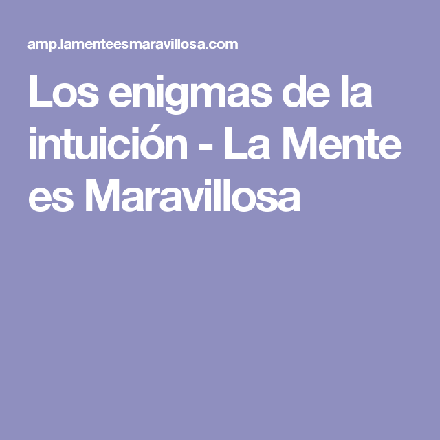 Los enigmas de la intuición - La Mente es Maravillosa