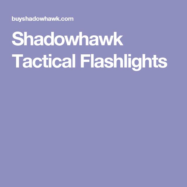 Shadowhawk Tactical Flashlights