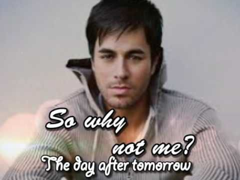 Enrique Iglesias - Why Not Me with Lyrics