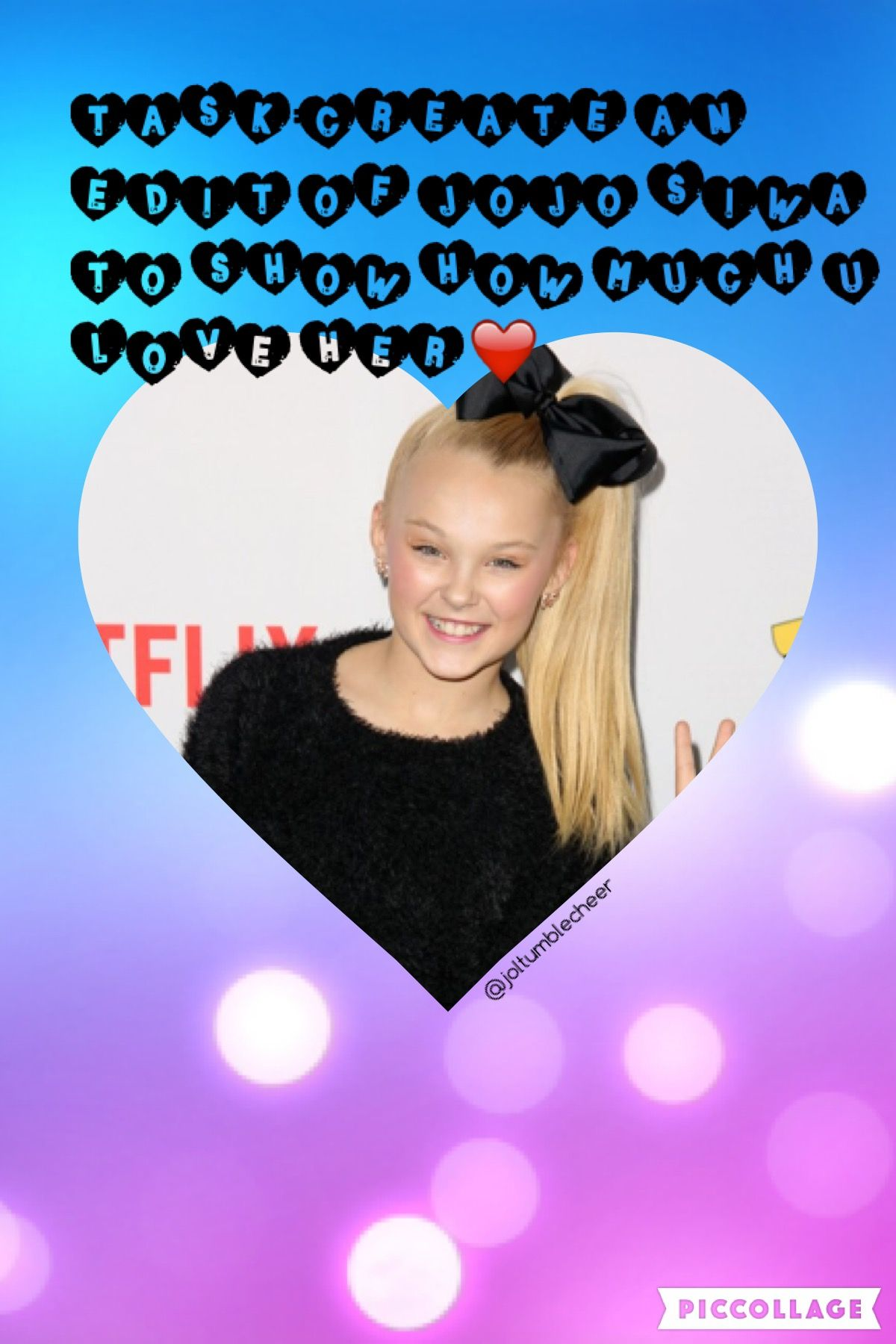 make a dance moms edit of jojo siwa to show how much you love her and tag me in it good luck!!
