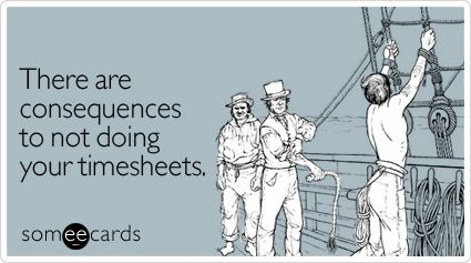 There Are Consequences To Not Doing Your Timesheets Hr Humor Work Humor Workplace Humor