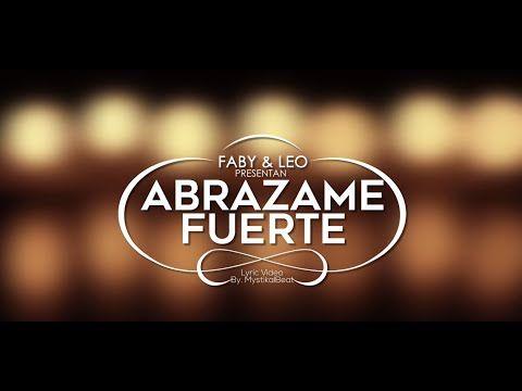 Abrazame Fuerte - Faby & Leo