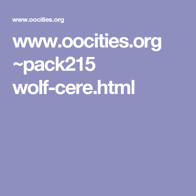 www.oocities.org ~pack215 wolf-cere.html